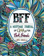 BFF : A Keepsake Journal of Q&As for Best Friends - Laura Barcella