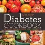 The New Diabetes Cookbook : 100 Mouthwatering, Seasonal, Whole-Food Recipes - Kate Gardner