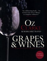 Oz Clarke: Grapes & Wines : A Comprehensive Guide to Varieties and Flavours - Oz Clarke