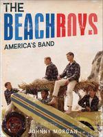 The Beach Boys : America's Band - Johnny Morgan