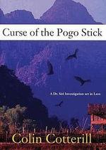 Curse of the Pogo Stick : Dr. Siri Investigations - Colin Cotterill