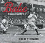 Babe : The Legend Comes to Life - Robert W Creamer