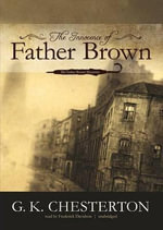 The Innocence of Father Brown : Father Brown Mysteries - G K Chesterton