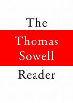 The Thomas Sowell Reader - Thomas Sowell
