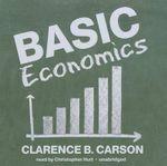 Basic Economics - Clarence B Carson