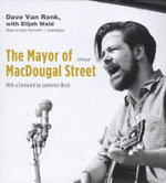 The Mayor of Macdougal Street : A Memoir - Dave Van Ronk
