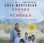 Stones Into Schools : Promoting Peace with Books, Not Bombs, in Afghanistan and Pakistan - Greg Mortenson