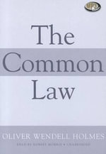 The Common Law - Oliver Wendell Holmes, Jr.