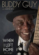 When I Left Home : My Story - Buddy Guy