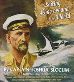 Sailing Alone Around the World - Captain Joshua Slocum