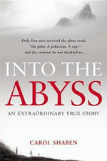 Into the Abyss : An Extraordinary True Story - Carol Shaben