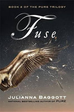 Fuse - Julianna Baggott
