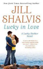 Lucky in Love : Lucky Harbor Novel : Book 4 - Jill Shalvis