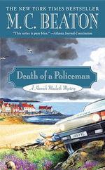 Death of a Policeman : Hamish Macbeth Mystery - M C Beaton