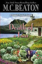 Death of a Liar : Hamish Macbeth Mystery - M C Beaton