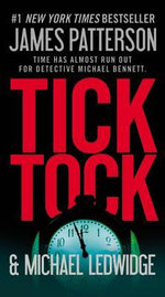 Tick Tock : Michael Bennett - James Patterson