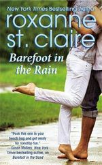 Barefoot in the Rain : Barefoot Bay Series : Book 2 - Roxanne St. Claire