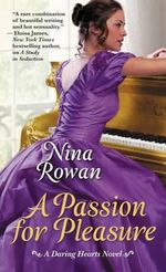 A Passion for Pleasure : A Novel in Three Parts - Nina Rowan