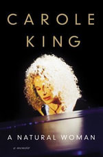 A Natural Woman : A Memoir - Carole King