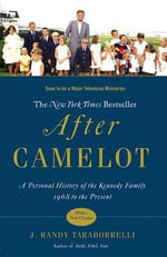 After Camelot : A Personal History of the Kennedy Family--1968 to the Present - J Randy Taraborrelli
