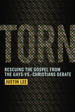 Torn : Rescuing the Gospel from the Gays-vs -Christians Debate - Justin Lee