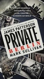 Private Berlin : Private - James Patterson