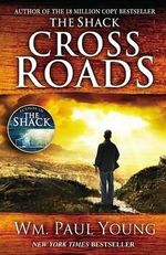 Cross Roads : An Urban Street Legend - William Paul Young