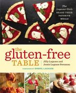 The Gluten-Free Table : The Lagasse Girls Share Their Favorite Meals - Jessie Lagasse