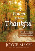 The Power of Being Thankful : 365 Devotions for Discovering the Strength of Gratitude - Joyce Meyer