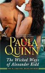 The Wicked Ways of Alexander Kidd : Number 2 in Series - Paula Quinn