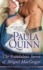 The Scandalous Secret of Abigail Macgregor : Macgregors: Highland Heirs - Paula Quinn
