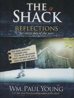The Shack : Reflections for Every Day of the Year - Wm Paul Young
