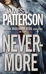 Nevermore : A Maximum Ride Novel - James Patterson