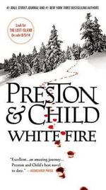White Fire : Agent Pendergast - Douglas J Preston
