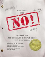 Hollywood Said No! : Orphaned Film Scripts, Bastard Scenes, and Abandoned Darlings from the Creators of Mr. Show - Bob Odenkirk