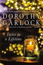 Twice in a Lifetime - Dorothy Garlock