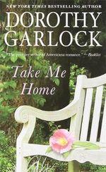 Take Me Home - Dorothy Garlock