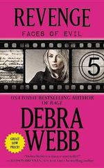 Revenge : The Faces of Evil Series : Book 5 - Debra Webb