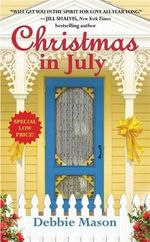 Christmas in July : A Christmas, Colorado Novel : Book 2 - Debbie Mason