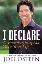 I Declare : 31 Promises to Speak Over Your Life - Joel Osteen
