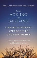 From Age-Ing to Sage-Ing : A Profound New Vision of Growing Older - Rabbi Zalman Schachter-Shalomi