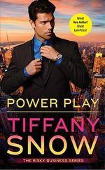 Power Play : Risky Business - Tiffany Snow