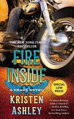 Fire Inside : A Chaos Novel - Kristen Ashley