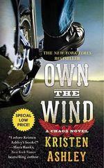 Own the Wind : A Chaos Novel - Kristen Ashley