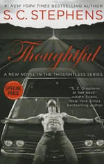Thoughtful : Thoughtless Novel - S C Stephens