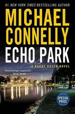 Echo Park (Value Priced) : Harry Bosch - Michael Connelly