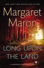 Long Upon the Land : Deborah Knott Mystery - Margaret Maron