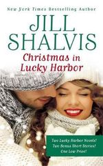Christmas in Lucky Harbor : Simply Irresistible/The Sweetest Thing/Two Bonus Short Stories - Jill Shalvis