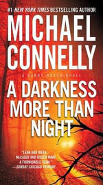 A Darkness More Than Night : Harry Bosch - Michael Connelly