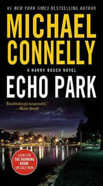 Echo Park : Harry Bosch - Michael Connelly
